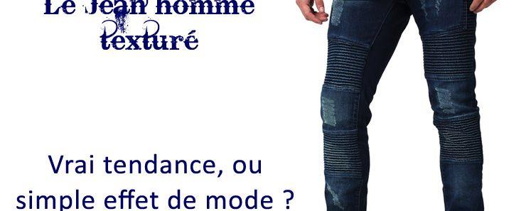 jean-homme-texture-tendance-masculine